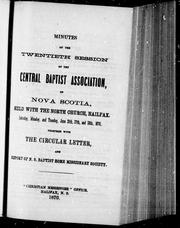 Cover of: Minutes of the twentieth session of the Central Baptist Association, of Nova Scotia | Central Baptist Association of Nova Scotia. Session