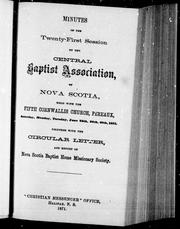 Cover of: Minutes of the twenty-first session of the Central Baptist Association, of Nova Scotia | Central Baptist Association of Nova Scotia. Session