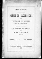 Cover of: Handbook, duties on successions in Province of Quebec with text of statutes in English and French and forms of declarations | William B. Lambe