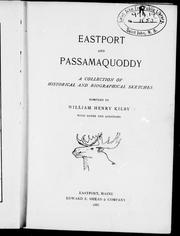 Cover of: Eastport and Passamaquoddy | William Henry Kilby