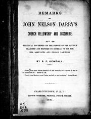 Cover of: Remarks on John Nelson Darby's church fellowship and discipline | S. F. Kendall