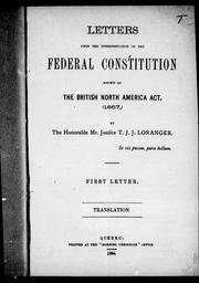 Cover of: Letters upon the interpretation of the federal constitution known as the British North America Act, 1867 by T. J. J. Loranger