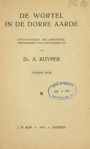 Cover of: De wortel in de dorre aarde | Abraham Kuyper