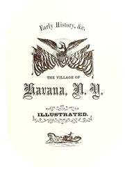 Cover of: Early history, &c., the village of Havana, N.Y | Wayne E. Morrison