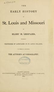 Cover of: The early history of St. Louis and Missouri by Elihu Hotchkiss Shepard