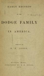 Cover of: Early records of the Dodge family in America | Richard Dodge