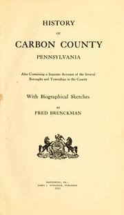 Cover of: History of Carbon County, Pennsylvania by Frederick Charles Brenckman