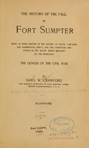 Cover of: The history of the fall of Fort Sumpter by Crawford, Samuel Wylie