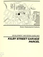 Cover of: Kilby street garage parcel: development and design guidelines by Boston Redevelopment Authority