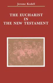 Cover of: The Eucharist in the New Testament (Zacchaeus Studies) | Jerome Kodell