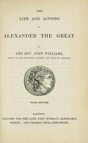 Cover of: The life and actions of Alexander the Great | Williams, John
