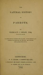 Cover of: The natural history of parrots by Prideaux John Selby