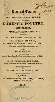 A practical treatise on breeding, rearing, and fattening all kinds of domestic poultry, pheasants, pigeons, and rabbits
