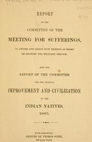 Cover of: Report of the committee of the Meeting for sufferings, to advise and assist such Friends as might be drafted for military service | Philadelphia Yearly Meeting of the Religious Society of Friends