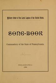Cover of: Song book, Commandery of the states of Pennsylvania | Military Order of the Loyal Legion of the United States. Pennsylvania Commandery