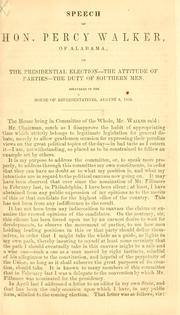 Cover of: Speech of Hon. Percy Walker, of Alabama, on the presidential election--the attitude of parties--the duty of southern men | Percy Walker