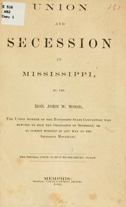 Cover of: Union and secession in Mississippi | Wood, John W. Hon.