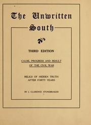 Cover of: The unwritten South | J. Clarence Stonebraker
