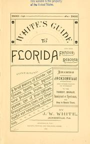 Cover of: White's guide to Florida and her famous resorts, containing a brief history of Florida | Joseph W. White