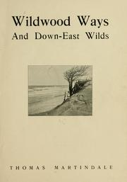 Cover of: Wildwood ways and Down-East wilds | Thomas Martindale
