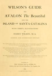 Cover of: Wilson's guide to Avalon the beautiful, and the Island of Santa Catalina | Harry William Wilson