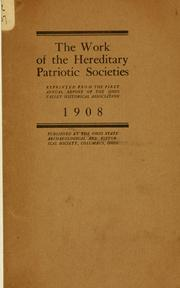 Cover of: The work of the hereditary patriotic societies, reprinted from the Fist annual report of the Ohio Valley historical association, 1908 | Ohio Valley historical association