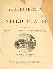 Cover of: Youth's history of the United States, designed for intermediate classes in public and private schools | James Monteith