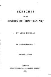 Cover of: Sketches of the history of Christian art | Alexander William Crawford Lindsay