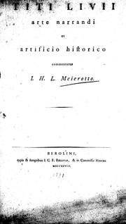 Cover of: De Titi Livii arte narrandi et artificio historico | I. H. L. Meierotto