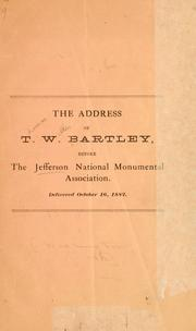 Cover of: The address of T. W. Bartley, before the Jefferson national monumental association | T. W. Bartley