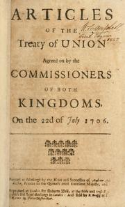 Cover of: Articles of the Treaty of Union agreed on by the commissioners of both kingdoms, on the 22d of July 1706 | Great Britain. Commissioners nominated to treat of a union between the kingdoms of England and Scotland.