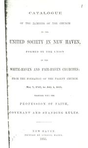 Cover of: Catalogue of the members of the Church in the United Society in New Haven | Church of Christ in the United Society (New Haven, Conn.)