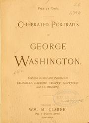 Cover of: Celebrated portraits of George Washington | William M. Clarke