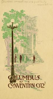 Cover of: Columbus as a convention city | Columbus conventions and publicity association, Columbus, O.