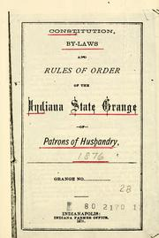 Cover of: Constitution, by-laws and rules of order of the Indiana State Grange of Patrons of Husbandry | Patrons of Husbandry. Indiana State Grange.