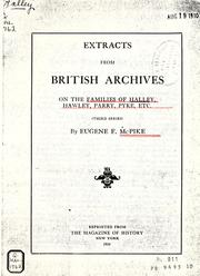 Cover of: Extracts from British archives on the families of Halley, Hawley, Parry, Pyke, etc by Eugene Fairfield McPike