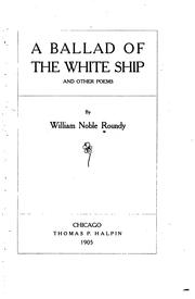 Cover of: A ballad of the white ship | William Noble Roundy