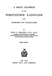 Cover of: A brief grammar of the Portuguese language with exercises and vocabularies | John Casper Branner