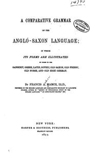 Cover of: A comparative grammar of the Anglo-Saxon language | Francis Andrew March