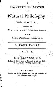Cover of: A compendious system of natural philosophy | J[ohn] Rowning
