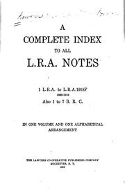 Cover of: A complete index to all L. R. A. notes | Lawyers reports annotated. (Indexes)