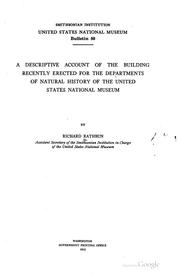 Cover of: A descriptive account of the building recently erected for the departments of natural history of the United States National Museum | Richard Rathbun