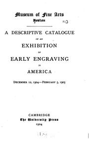Cover of: A descriptive catalogue of an exhibition of early engraving in America | Museum of Fine Arts, Boston.