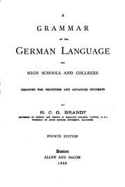 Cover of: A grammar of the German language for high schools and colleges | Herman Carl George Brandt