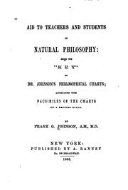 Cover of: Aid to teachers and students in natural philosophy | Frank Grant Johnson
