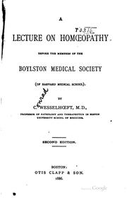 Cover of: A lecture on homoeopathy before the members of the Boylston Medical Society (of Harvard Medical School) | C. Wesselhoeft