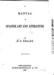 Cover of: A manual of Spanish art and literature | Augusta Blanche Berard