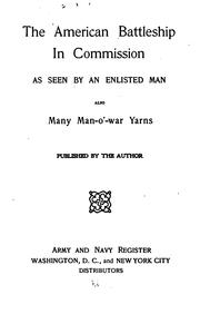 Cover of: The American battleship in commission as seen by an enlisted man | Thomas 1876- Beyer
