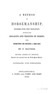Cover of: A method of horsemanship, founded upon new priciples by François Baucher