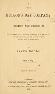 Cover of: The Hudson's Bay company, its position and prospects | James Dodds